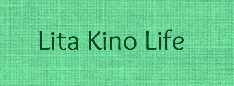 Lita kino life