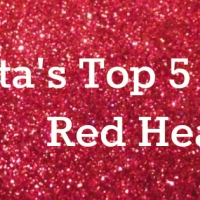 Lita's Top 5 Female Red Heads