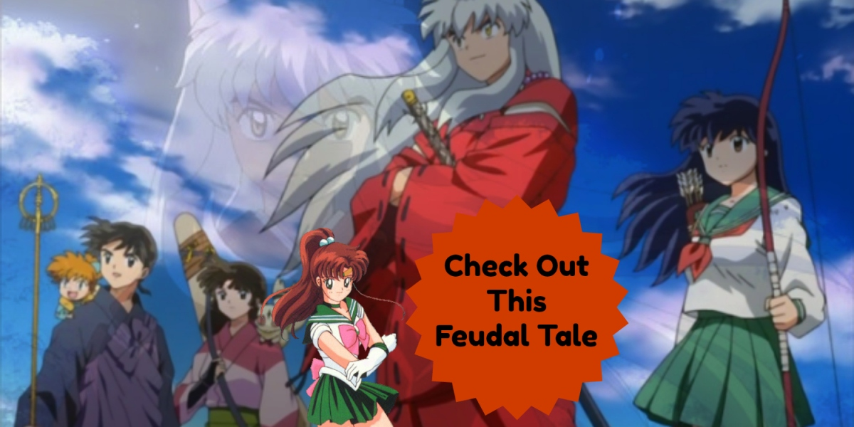 3 Reasons To Give Inuyasha A Go